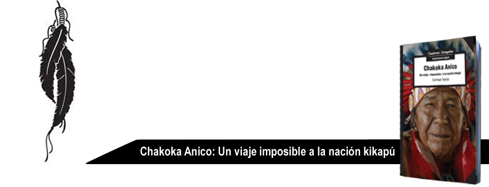 Chakoka Anico: Un viaje imposible a la nación kikapú